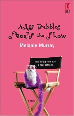 Miss Bubbles Steals the Show  by  Melanie Murray
