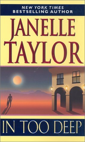 In Too Deep  by  Janelle Taylor