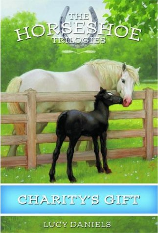 Charitys Gift (Horseshoe Trilogies, #9)  by  Lucy Daniels