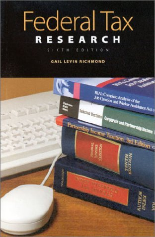 Federal Tax Research Guide To Materials And Techniques: Guide To Materials And Techniques (University Textbook Series)  by  Gail Levin Richmond