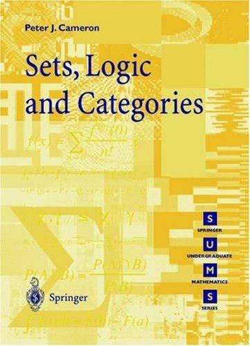 Sets, Logic And Categories (Springer Undergraduate Mathematics Series) Peter J. Cameron