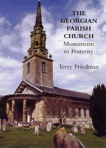 Georgian Parish Church: Monuments to Posterity  by  Terry Friedman