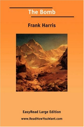 The Bomb [Easyread Large Edition]  by  Frank Harris