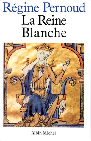 La reine Blanche  by  Régine Pernoud