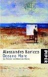 Oceano Mare. Sonderausgabe. Das Märchen Vom Wesen Des Meeres  by  Alessandro Baricco
