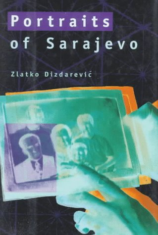 Het laatste nieuws uit Sarajevo: kroniek van de belegering van Sarajevo : aanklacht van een ooggetuige Zlatko Dizdarević