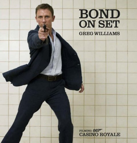 Bond On Set: Filming Casino Royal Greg Williams