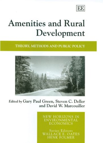 Amenities and Rural Development: Theory, Methods and Public Policy  by  Gary Paul Green