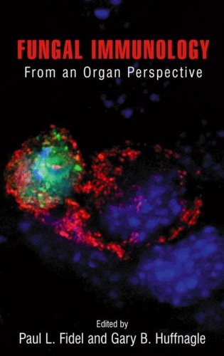 Fungal Immunology:: From an Organ Perspective  by  Paul L. Fidel