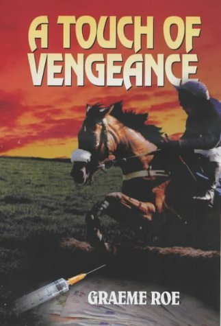 A Touch Of Vengeance Graeme Roe