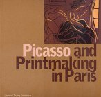Picasso and Printmaking in Paris  by  Stephen Coppel