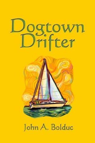 Dogtown Drifter John A. Bolduc