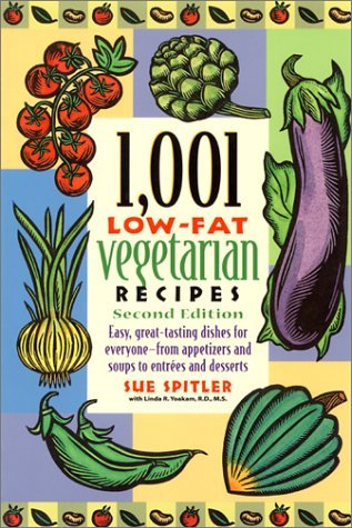1,001 Low Fat Vegetarian Recipes, 2nd Ed  by  Sue Spitler
