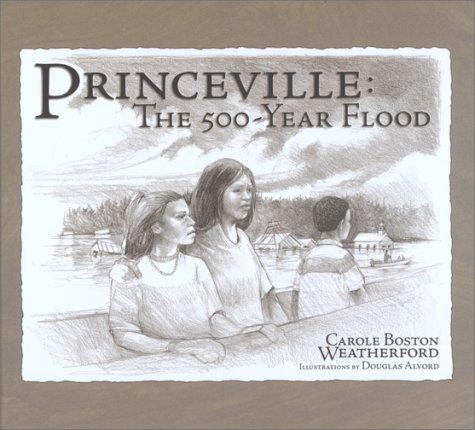 Princeville: The 500-Year Flood Carole Boston Weatherford