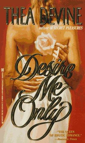 Desire Me Only Thea Devine