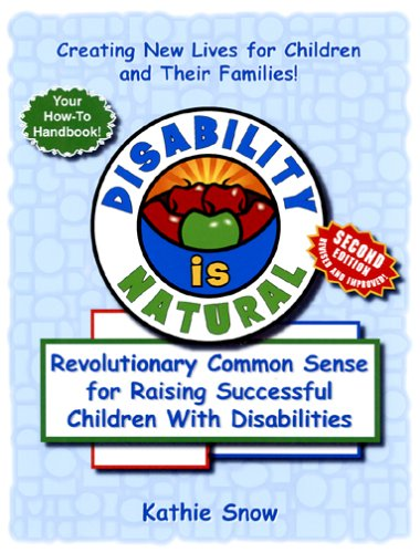Disability Is Natural: Revolutionary Common Sense for Raising Successful Children With Disabilities  by  Kathie Snow