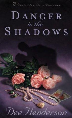 Danger In The Shadows Dee Henderson