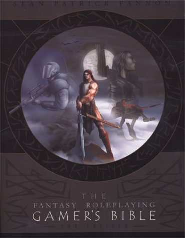 Fantasy Roleplaying Gamers Bible  by  Sean Patrick Fannon