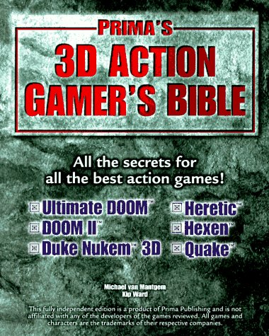 3D Action Gamers Bible: Strategies, Secrets & Cheats for the Most Popular 3D Action Games  by  Kip Ward