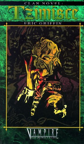 Tzimisce (Vampire: The Masquerade: Clan Novel, #2) Eric Griffin