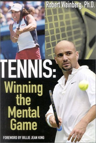 Tennis: Winning the Mental Game  by  Robert S. Weinberg
