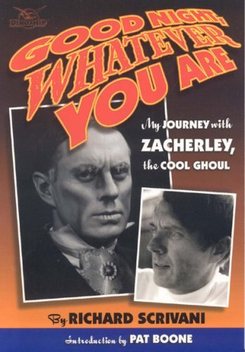 Goodnight, Whatever You Are!: My Journey with Zacherley, the Cool Ghoul  by  Richard Scrivani