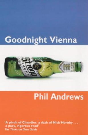 Goodnight Vienna  by  Phil Andrews