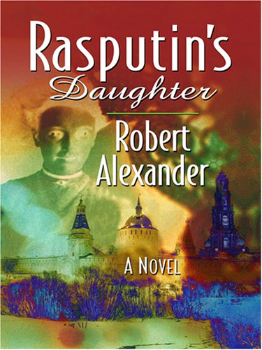 Rasputins Daughter  by  Robert Alexander
