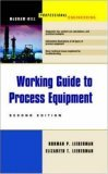 Working Guide To Process Equipment  by  Norman P. Lieberman
