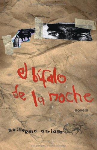 El bfalo de la noche  by  Guillermo Arriaga