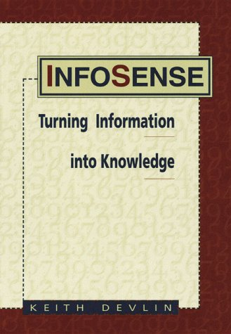 Infosense: Understanding Information to Survive in the Knowledge Society Keith J. Devlin