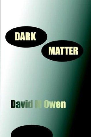 Dark Matter  by  David M. Owen