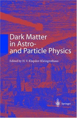 Dark Matter in Astro- And Particle Physics: Proceedings of the International Conference Dark 2000, Heidelberg, Germany, 10-14 July 2000 Hans Volker Klapdor-Kleingrothaus