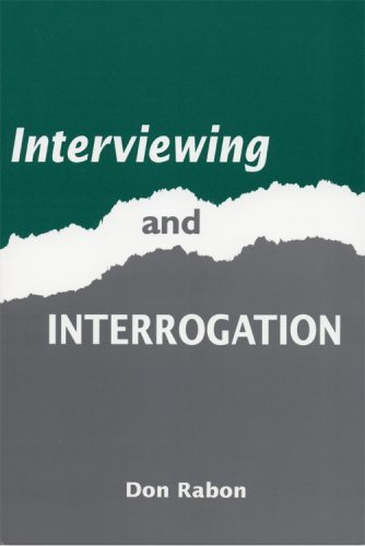 Interviewing And Interrogation  by  Don Rabon