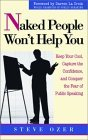 Naked People Wont Help You: Keep Your Cool, Capture the Confidence, and Conquer the Fear of Public Speaking  by  Steve Ozer