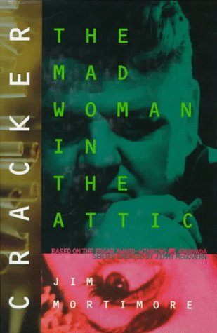 Cracker: The Mad Woman In The Attic Jim Mortimore