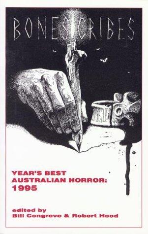BoneScribes: Years Best Australian Horror: 1995 Bill Congreve