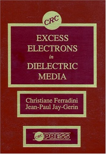 Excess Electrons in Dielectric Media Christiane Ferradini