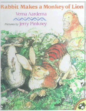Rabbit Makes a Monkey of Lion: A Swahili Tale Verna Aardema