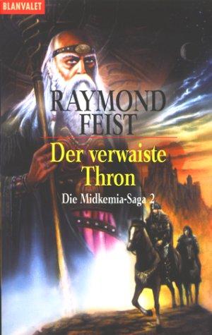Der verwaiste Thron (Die Midkemia-Saga, #2)  by  Raymond E. Feist
