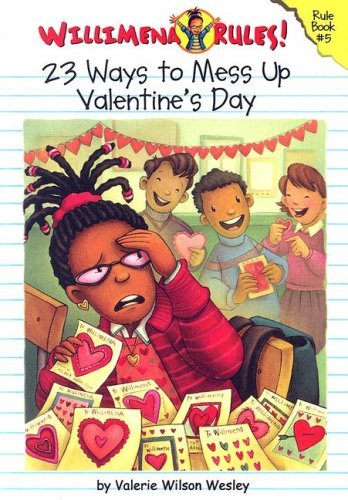23 Ways to Mess Up Valentines Day (Willimena Rules!, #5)  by  Valerie Wilson Wesley