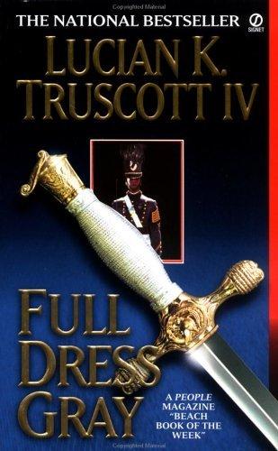 Full Dress Gray Lucian K. Truscott IV