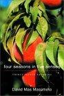 Four Seasons in Five Senses: Things Worth Savoring  by  David Mas Masumoto