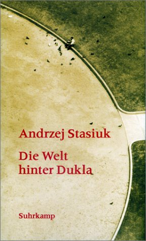 Die Welt hinter Dukla  by  Andrzej Stasiuk