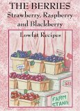 The Berries: Strawberry, Rasberry and Blackberry Sherri Eldridge