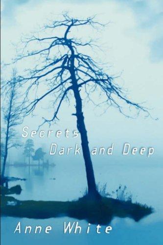Secrets Dark and Deep  by  Anne White
