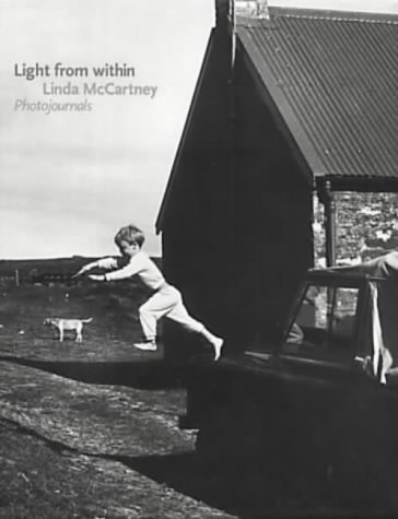 Light from Within: Photojournals  by  Linda McCartney