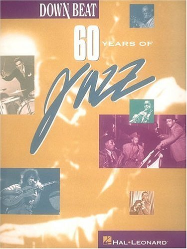 Down Beat: 60 Years Of Jazz  by  Frank Alkyer