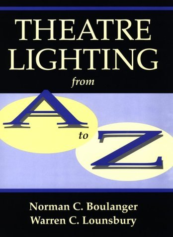 Theatre Lighting From A To Z Norman C. Boulanger