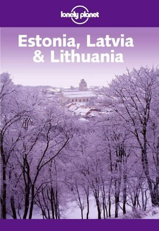 Lonely Planet Estonia Latvia & Lithuania  by  Nicola Williams